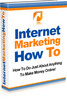 Internet Marketing How To - Make More From Your Website