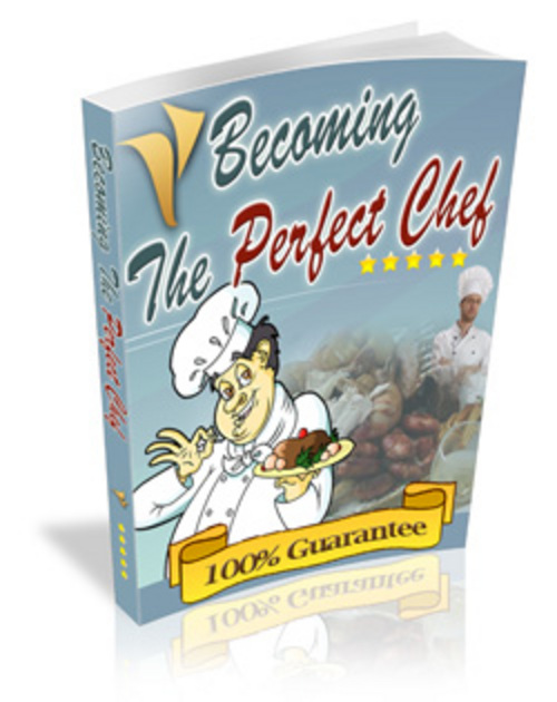 Product picture Becoming The Perfect Chef - Make More Money From Website