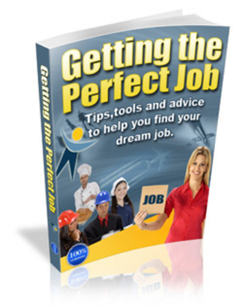 Product picture How To Get The Perfect Job - Make Load Of Money Online